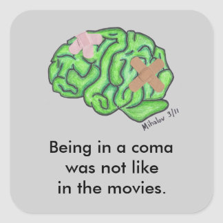 """Being in a coma"" stickers"