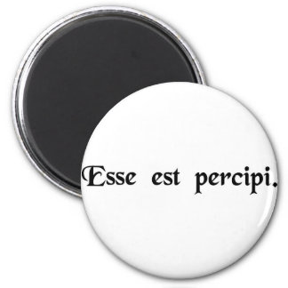 Being is perception. 2 inch round magnet