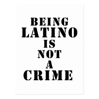 Being Latino is Not a Crime t-shirts & more Postcard