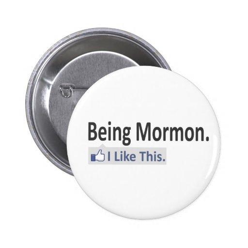 Being Mormon...I Like This 2 Inch Round Button