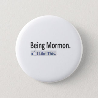Being Mormon...I Like This Pinback Button