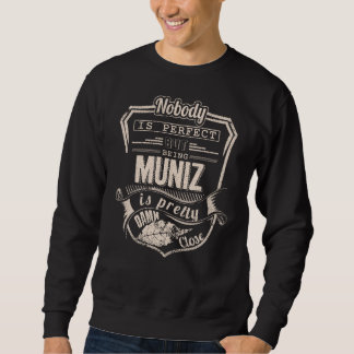 Being MUNIZ Is Pretty. Gift Birthday Sweatshirt
