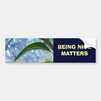 BEING NICE MATTERS bumper stickers Blue Floral