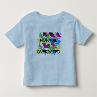 BEING NORMAL IS OVERRATED TODDLER T-SHIRT