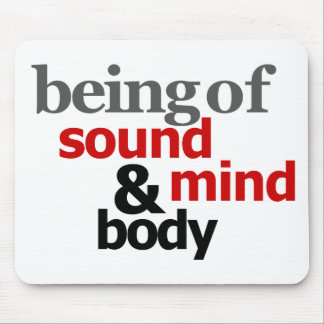 Being Of Sound Mind & Body Mouse Pad