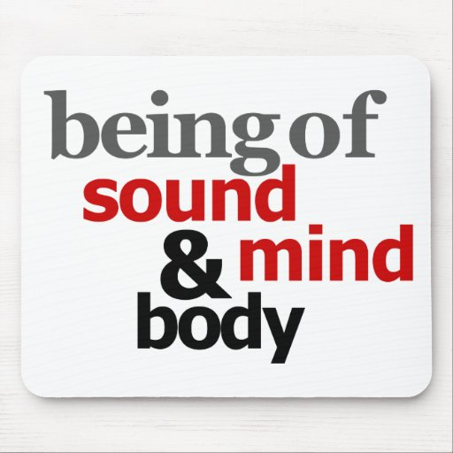 Being Of Sound Mind & Body Mousepad