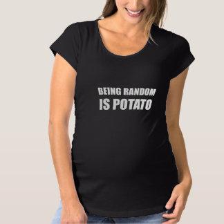 Being Random Is Potato Maternity T-Shirt