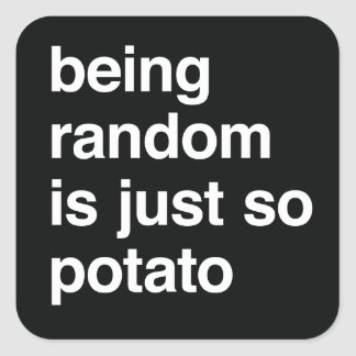 Being Random is Potato Square Sticker