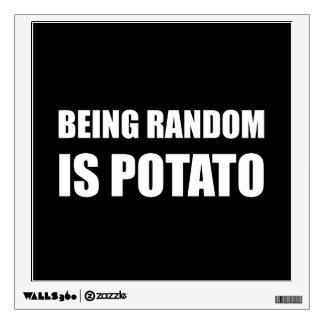 Being Random Is Potato Wall Sticker
