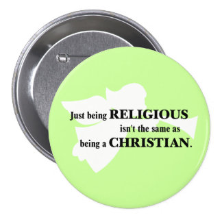 Being religious isn't the same as being Christian Button
