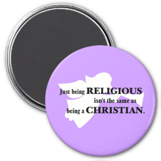 Being religious isn't the same as being Christian Magnet