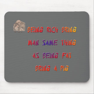 Being rich brings a man the same thing as ... mouse pad