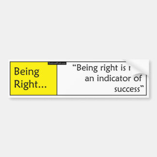 Being Right Bumper Sticker
