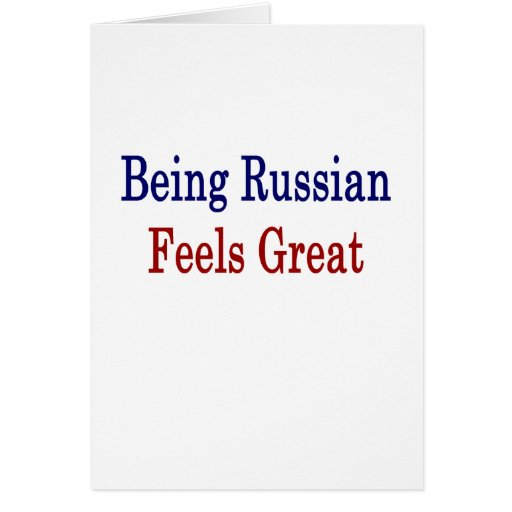 Being Russian Feels Great Greeting Card