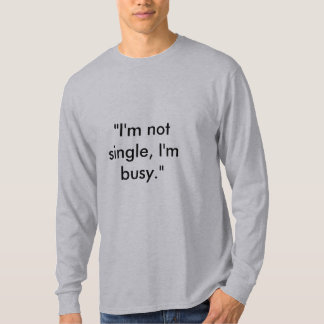 Being Single - Customized - Customized T-Shirt