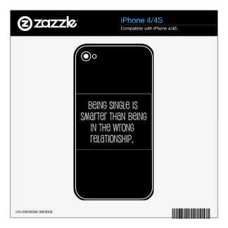 BEING SINGLE IS SMARTER THAN BEING IN THE WRONG RE iPhone 4 SKIN