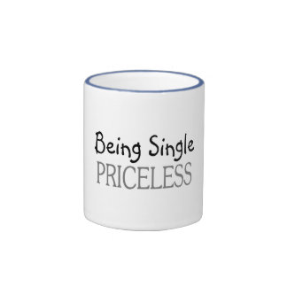 Being Single Priceless Coffee Mugs