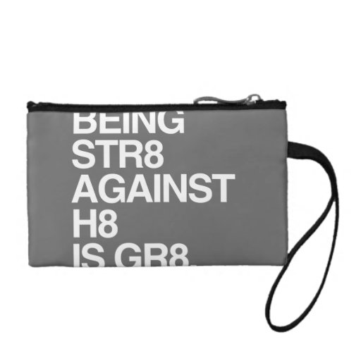 BEING ST8 AGAINST H8 -.png Change Purses