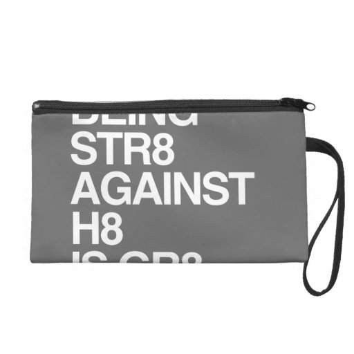BEING ST8 AGAINST H8 -.png Wristlet Purses