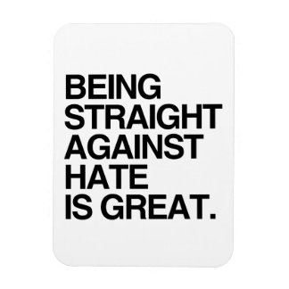 BEING STRAIGHT AGAINST HATE -.png Rectangular Photo Magnet