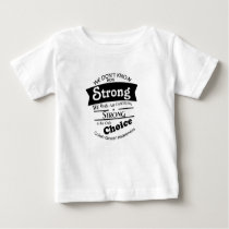 Being Strong Colon Cancer Awareness Baby T-Shirt