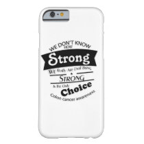 Being Strong Colon Cancer Awareness Barely There iPhone 6 Case