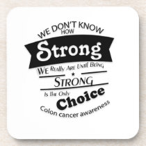 Being Strong Colon Cancer Awareness Beverage Coaster