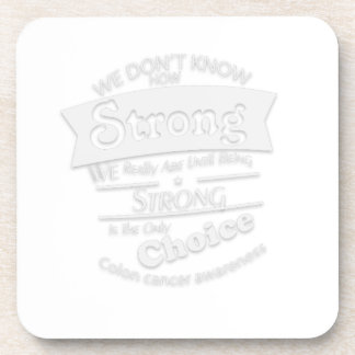 Being Strong Colon Cancer Awareness Drink Coaster