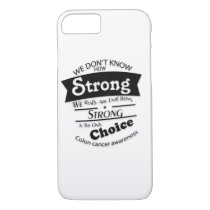 Being Strong Colon Cancer Awareness iPhone 8/7 Case