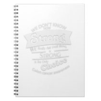 Being Strong Colon Cancer Awareness Notebook