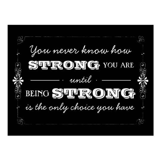 Be Strong Inspirational Quotes: Being Strong Inspirational Quote Postcard