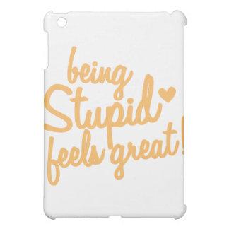 being stupid feels great! iPad mini case