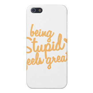 being stupid feels great! iPhone SE/5/5s cover