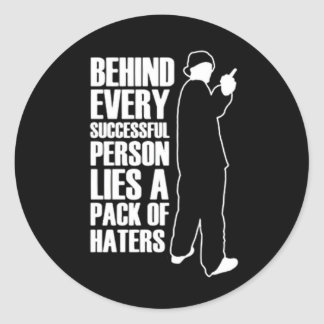 Being Successful Means Haters Classic Round Sticker