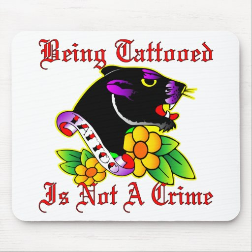 Being Tattooed Is Not A Crime Mouse Pad