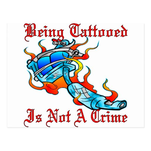 Being Tattooed Is Not A Crime Post Cards