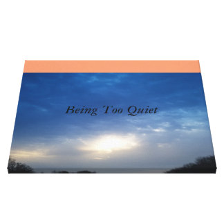 Being Too Quiet Canvas Print