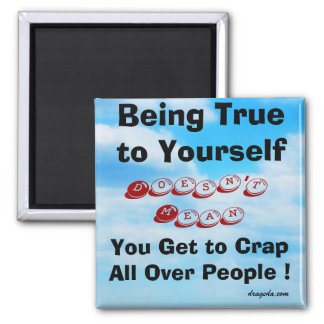 Being True to Yourself Quote 2 Inch Square Magnet