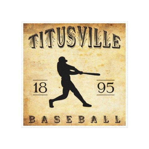 Béisbol 1895 de Titusville Pennsylvania Lona Estirada Galerías