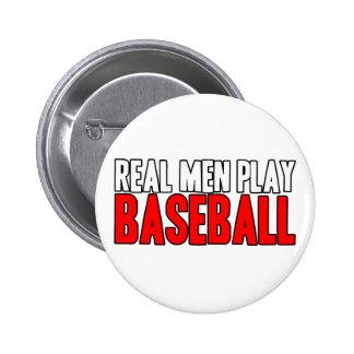Béisbol real del juego de los hombres pin redondo de 2 pulgadas