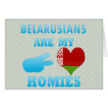 Belarusians are my Homies Greeting Card