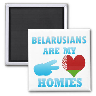 Belarusians are my Homies Magnet