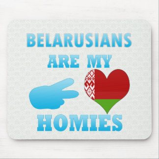 Belarusians are my Homies Mouse Pads