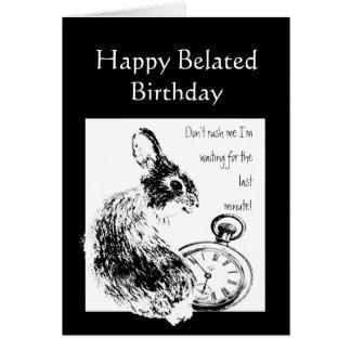 Belated Birthday Humor Waited too long Cute Rabbit Card