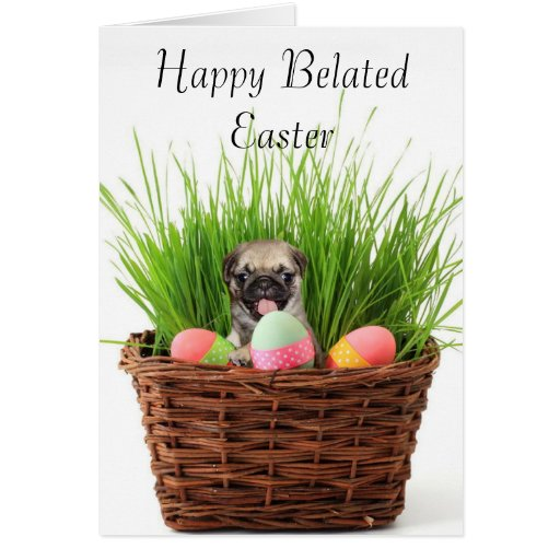 Belated Easter pug puppy greeting card