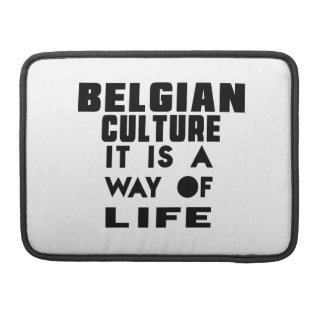 BELGIAN CULTURE IT IS A WAY OF LIFE SLEEVES FOR MacBook PRO