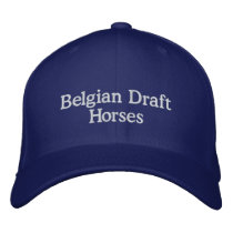 Belgian Draft Horses Embroidered Baseball Hat