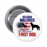 Belgian Malinois for First Dog Pinback Button