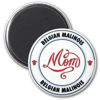 BELGIAN MALINOIS mom 2 Inch Round Magnet