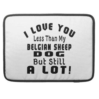 BELGIAN SHEEPDOG FUNNY DESIGNS SLEEVE FOR MacBooks
